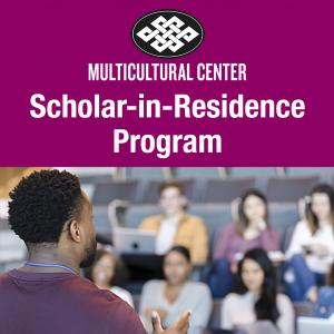 UCSB MultiCultural Center Scholar-in-Residence Program